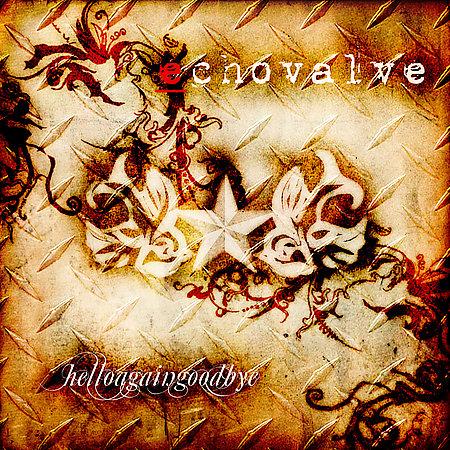 Echovalve - Helloagaingoodbye