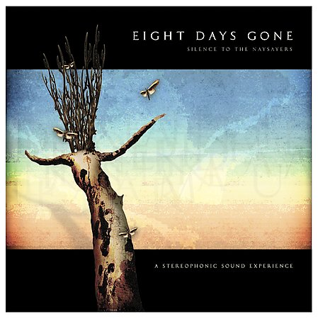 Eight Days Gone - Silence To the Naysayers