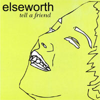Elseworth - Tell A Friend
