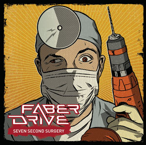 Faber Drive - Seven Second Surgery