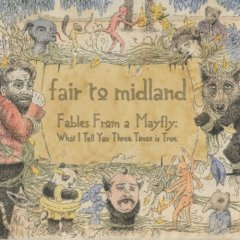 Fair To Midland - Fables From a Mayfly: What I Tell You Three Times is True