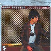 Jeff Preston - Goodbye July