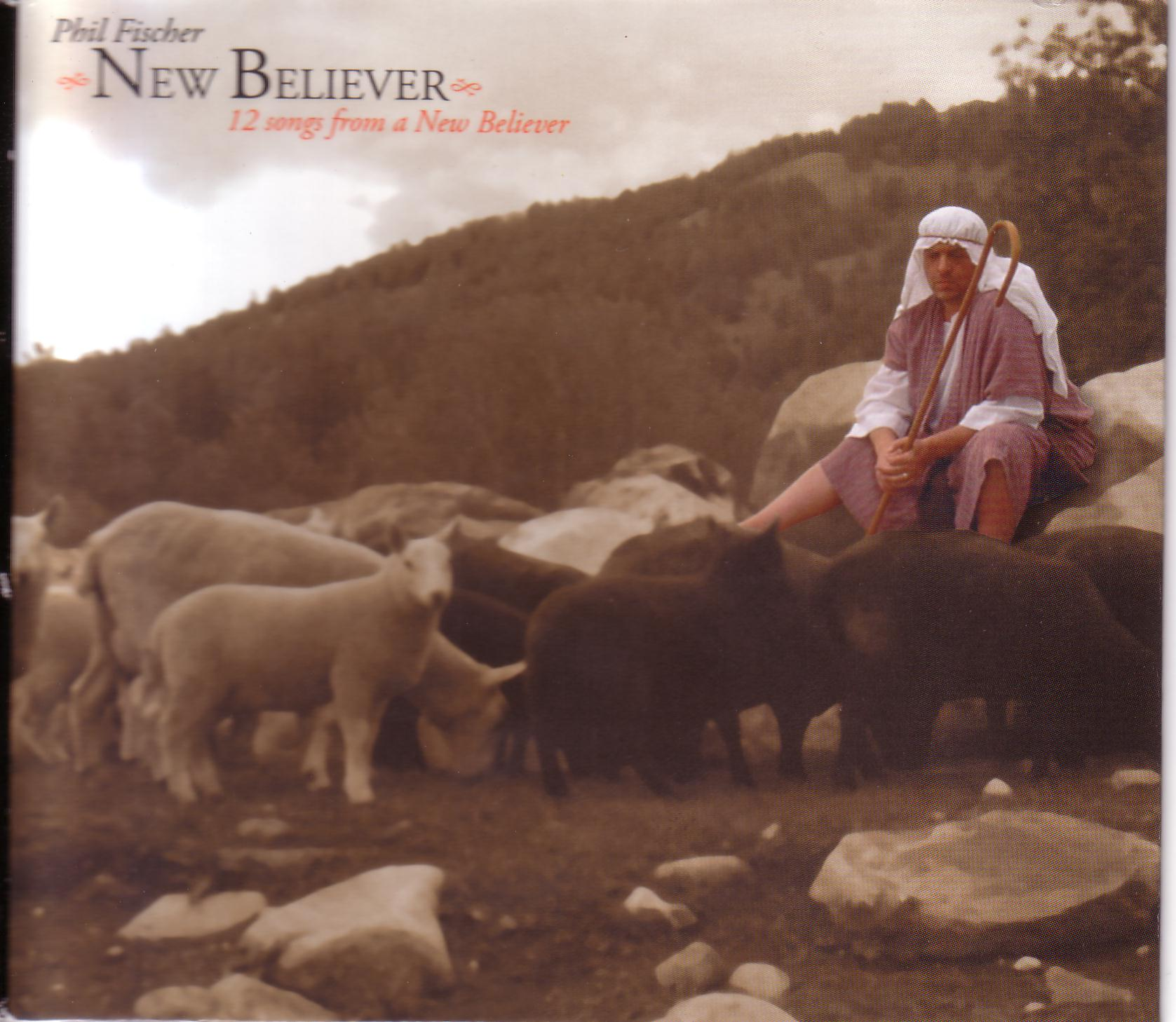 Phil Fischer - New Believer