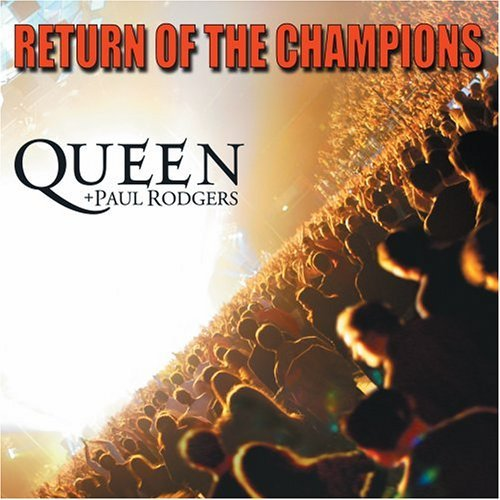 Queen+Paul Rodgers - Return Of The Champions