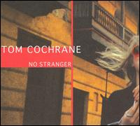 Tom Cochrane - No Stranger