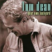 Tom Dean - Your Own Backyard