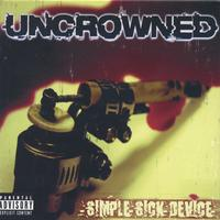 Uncrowned - Simple Sick Device