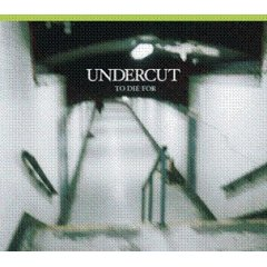 Undercut - Something to die for