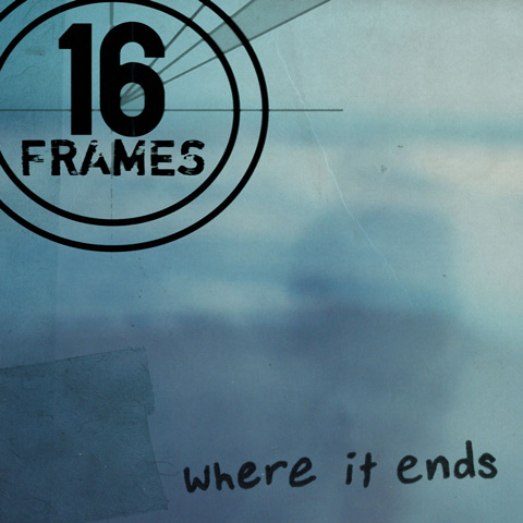 16 Frames - Where It Ends
