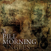 3 Pill Morning - Singles