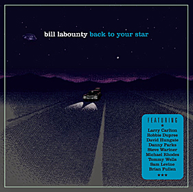 Bill LaBounty - Back To Your Star
