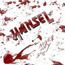 Hansel - Never Say Die
