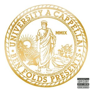Ben Folds - Ben Folds Presents: University A Cappella!