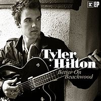 Tyler Hilton - Better On Beachwood - EP