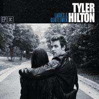 Tyler Hilton - Ladies and Gentlemen - EP
