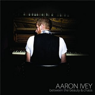 Aaron Ivey - Between the beauty & chaos