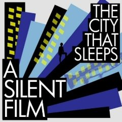 A Silent Film - The City That Sleeps