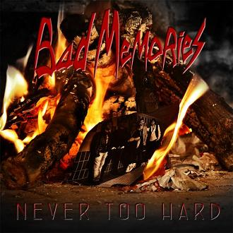 Bad Memories - Never too hard