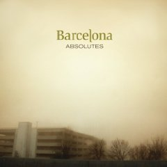 Barcelona - Absolutes (Re-issue)
