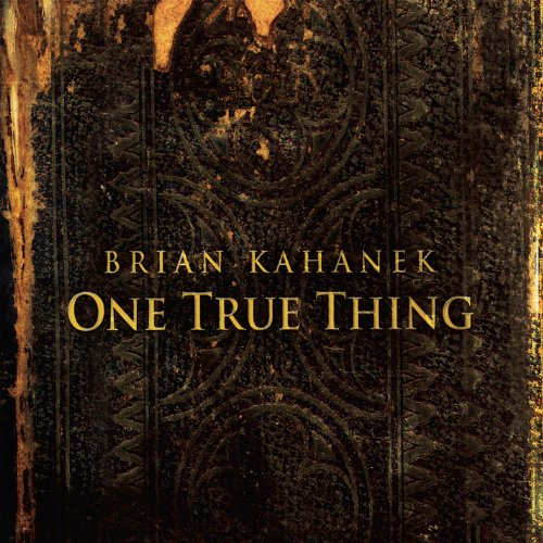 Brian Kahanek - One True Thing