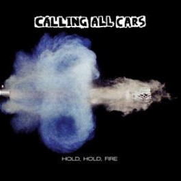 Calling All Cars - Hold, Hold, Fire