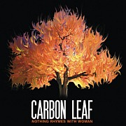 Carbon Leaf - Nothng Rhymes With Woman