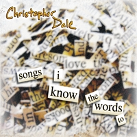 Christopher Dale - Songs I Know The Words To