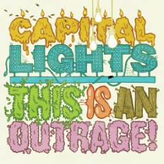Capital Lights - This is an Outrage!