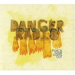 Danger Radio - Punch Your Lights Out