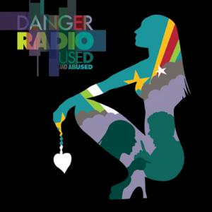Danger Radio - Used And Abused