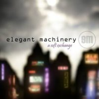 elegant MACHINERY - A Soft Exchange