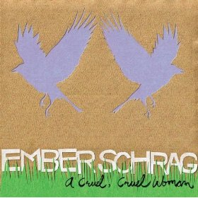 Ember Schrag - A cruel, cruel woman