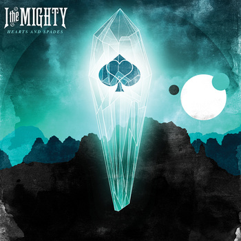 I The Mighty - Hearts and spades