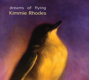 Kimmie Rhodes - Dreams Of Flying