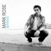 Mark Rose - Separate
