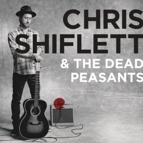 Chris Shiflett and the Dead Peasants - s/t