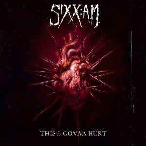 Sixx:A.M. - This Is Gonna Hurt