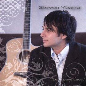 Steven Ybarra - Love Love Love