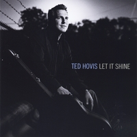 Ted Hovis - Let It Shine