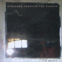 Tim Bragg - Stranger through the window