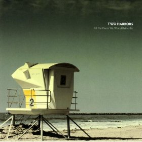 Two Harbors - All the places we would rather be