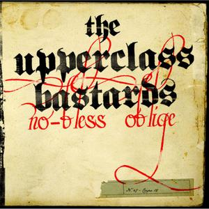 The Upper Class Bastards - No-Bless Oblige