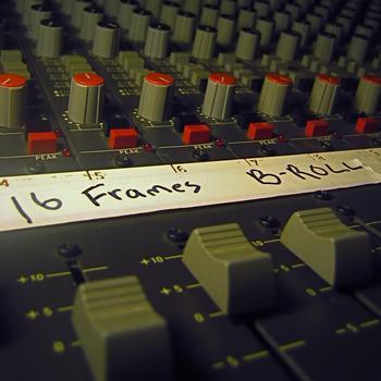 16 Frames - B Roll