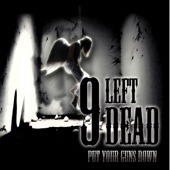 9 Left Dead - Put Your Guns Down - Single