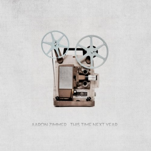 Aaron Zimmer - This Time Next Year