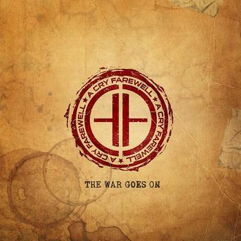 A Cry Farewell - The War Goes On