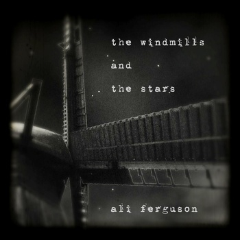 Ali Ferguson - The windmills and the stars