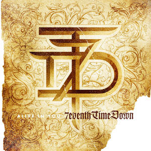7eventh Time Down - Alive in you (single)