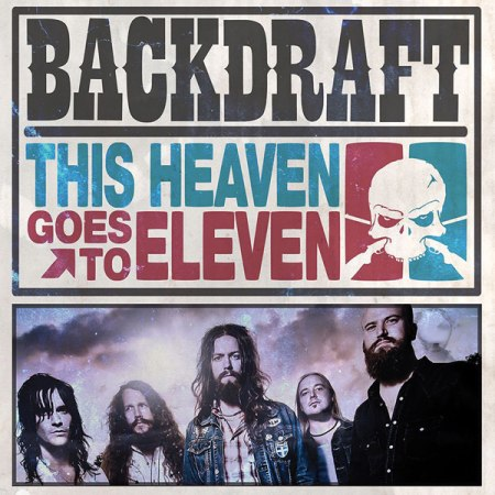 Backdraft - This Heaven Goes to Eleven