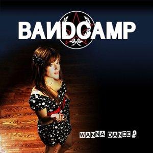 BandCamp - Wanna Dance